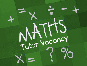 Maths Tutor wanted