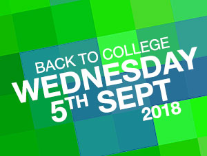 Back to college – a new academic year begins Wednesday 5th September 2018